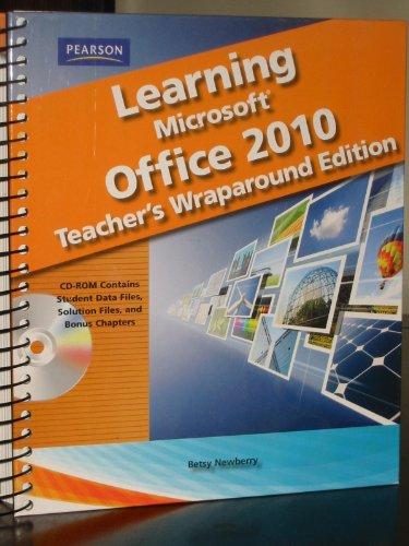 Learning Microsoft Office 2010 - Teacher Wraparound Edition: Betsy Newberry