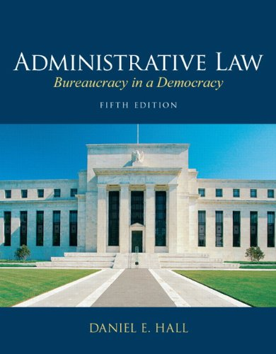 9780135109496: Administrative Law: Bureaucracy in a Democracy (5th Edition)