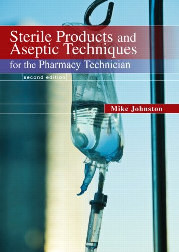 9780135109649: Sterile Products and Aseptic Techniques for the Pharmacy Technician (2nd Edition)