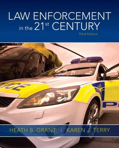 Law Enforcement in the 21st Century (3rd: Grant, Heath B.,