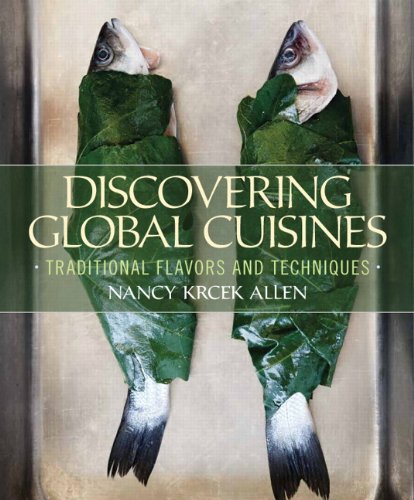 9780135113486: Discovering Global Cuisines: Traditional Flavors and Techniques
