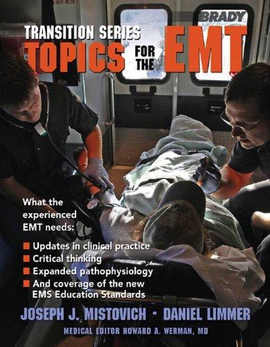Transition Series: Topics for the EMT: Limmer, Daniel J.; Mistovich, Joseph J.; Limmer