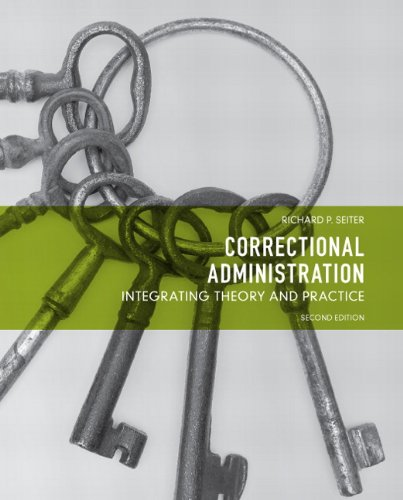 9780135113622: Correctional Administration: Integrating Theory and Practice (2nd Edition)