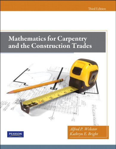Mathematics for Carpentry and the Construction Trades (3rd Edition): Webster, Alfred P.; Bright, ...