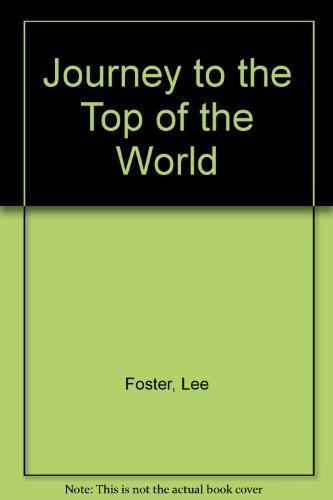 Journey to the Top of the World: Foster, Lee