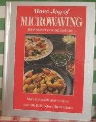 More Joy of Microwaving: Institute, Microwave Cooking