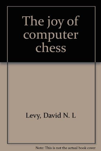 The joy of computer chess: Levy, David N. L