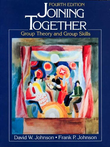 Joining Together: Group Theory and Group Skills: Johnson, David W.;