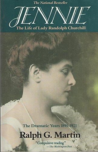 Jennie: The Life of Lady Randolph Churchill,: Ralph G. Martin