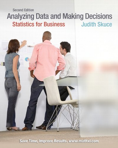 Analyzing Data &Making Decisions: Statistics for Business, Second Canadian Edition, with ...