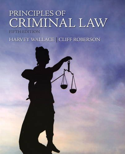 Principles of Criminal Law (5th Edition): Harvey Wallace, Cliff