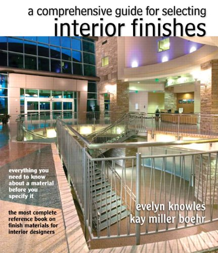 Comprehensive Guide for Selecting Interior Finishes: Knowles, Evelyn E.