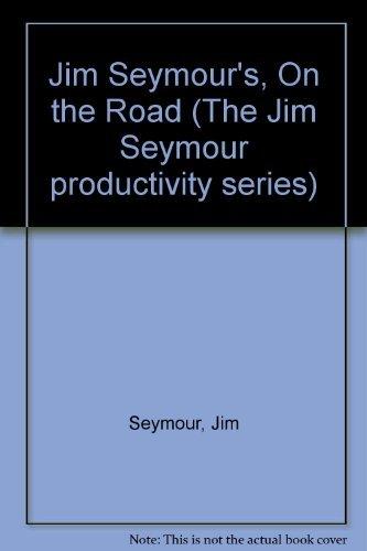 9780135122945: Jim Seymour's on the Road: The Portable Computing Bible (The Jim Seymour productivity series)