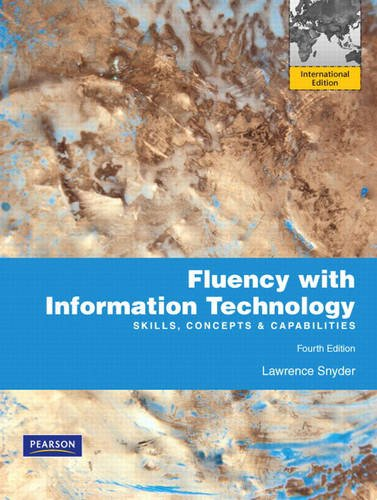9780135125649: Fluency with Information Technology: Skills, Concepts, and Capabilities: International Edition