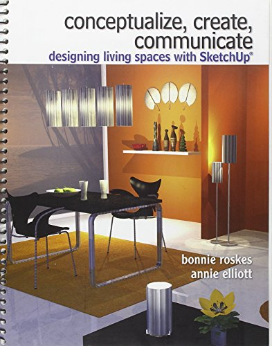 9780135125809: Conceptualize, Create, Communicate: Designing Living Spaces with Google Sketchup