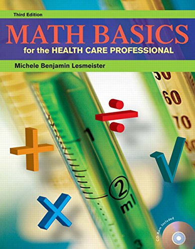 Math Basics for the Health Care Professional: Lesmeister, Michele