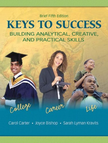 9780135128466: Keys to Success: Building Analytical, Creative, and Practical Skills, Brief Edition (5th Edition)