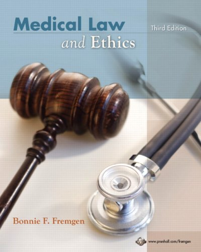 Medical Law and Ethics (3rd Edition): Fremgen, Bonnie F.