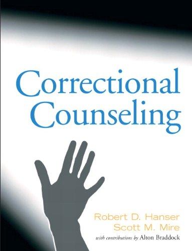 Correctional Counseling: Robert D. Hanser;
