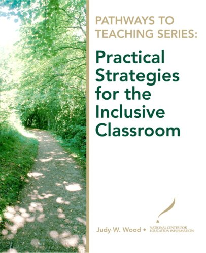 Pathways to Teaching Series: Practical Strategies for: Judy W. Wood;