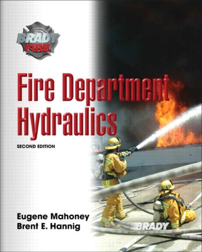 Fire Department Hydraulics (2nd Edition) (Brady Fire): Eugene Mahoney, Brent
