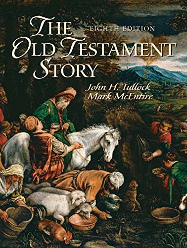The Old Testament Story (8th Edition): Tullock, John; McEntire,