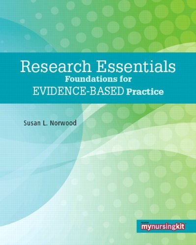 Research Essentials: Foundations for Evidence-Based Practice: Susan L. Norwood