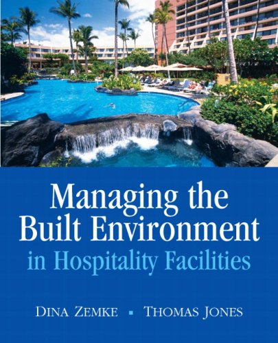 Managing the Built Environment in Hospitality Facilities: Zemke, Dina, Jones