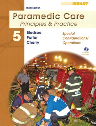 9780135137000: Paramedic Care: Special Considerations/Operations v. 5: Principles and Practice (Paramedic Care: Principles & Practice)