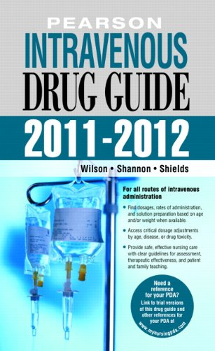 Pearson Intravenous Drug Guide 2011-2012: Billie Ann Wilson;