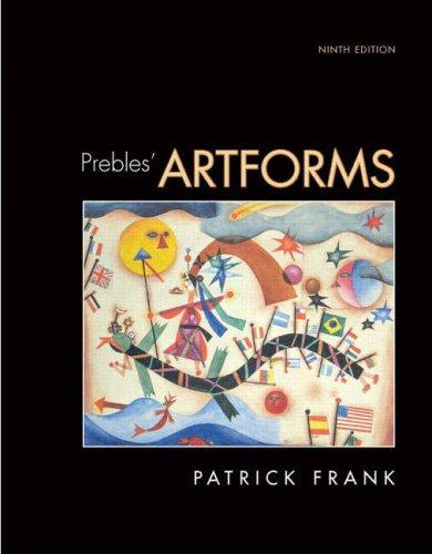 Prebles' Artforms (9th Edition) (MyArtKit Series): Frank, Patrick L.;