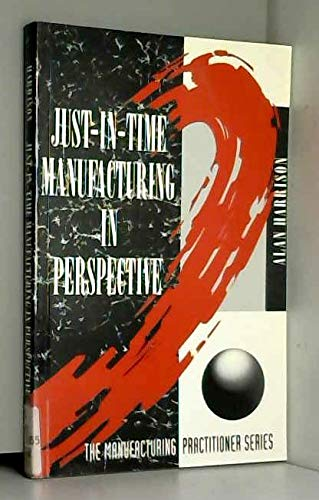 Just-in-time Manufacturing in Perspective (Prentice Hall manufacturing: Harrison, Alan