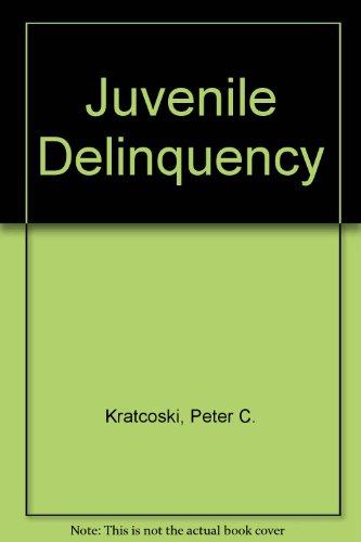 9780135142745: Juvenile delinquency