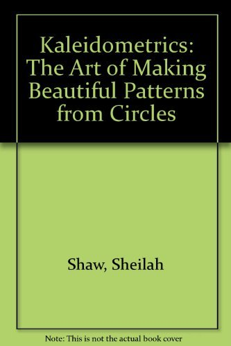 9780135145050: Kaleidometrics: The art of making beautiful patterns from circles