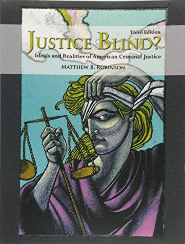 9780135147740: Justice Blind? Ideals and Realities of American Criminal Justice (3rd Edition)