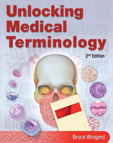 Unlocking Medical Terminology (2nd Edition) (Myhealthprofessionskit): Bruce Wingerd