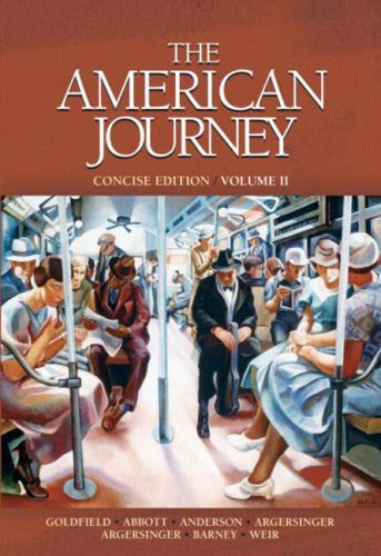 American Journey, The, Concise Edition, Volume 2: Goldfield, David; Anderson,