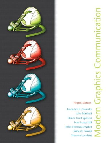 Modern Graphics Communications (4th Edition): Giesecke, Frederick E.;