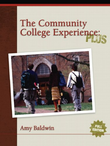 Community College Experience: PLUS Edition Value Package (includes Online LASSI Pin): Baldwin, Amy