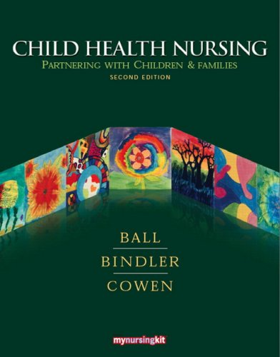 9780135153819: Child Health Nursing: Partnering with Children and Families (2nd Edition)