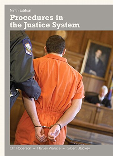 Procedures in the Justice System (9th Edition) (0135154421) by Cliff Roberson; Harvey Wallace; Gilbert B. Stuckey
