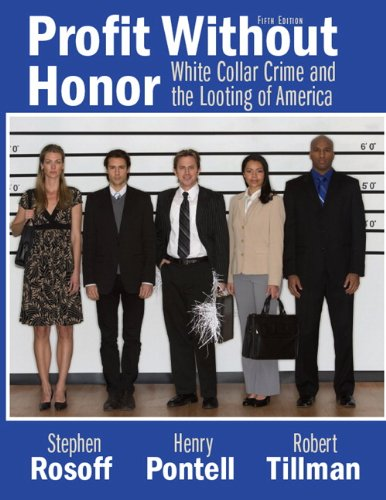 9780135154687: Profit Without Honor: White Collar Crime and the Looting of America (5th Edition)