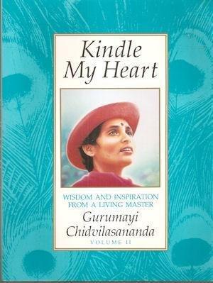 Kindle My Heart: Gurumayi Chidvilasananda
