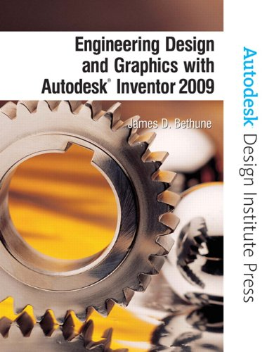 9780135157626: Engineering Design and Graphics with Autodesk Inventor 2009 (Autodesk Design Institute Press)