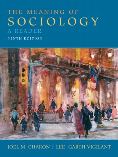 The Meaning of Sociology: A Reader (9th: Joel M. Charon,Lee
