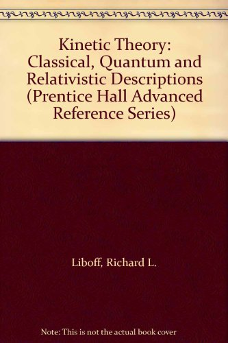 9780135160893: Kinetic Theory: Classical, Quantum and Relativistic Descriptions (Prentice Hall Advanced Reference Series)