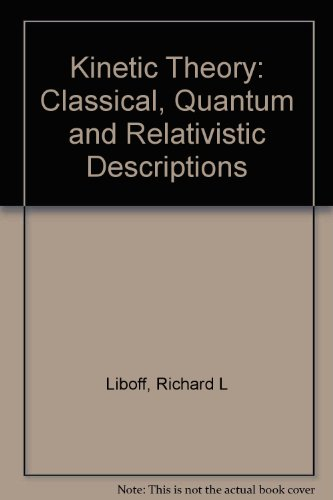 9780135160978: Kinetic Theory: Classical, Quantum and Relativistic Descriptions