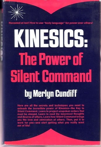 Kinesics: The Power of Silent Command: Merlyn Cundiff