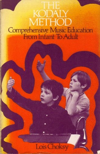 9780135167571: The Kodály Method: Comprehensive Music Education from Infant to Adult