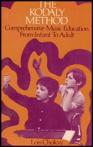 9780135167656: Kodaly Method: Comprehensive Music Education from Infant to Adult